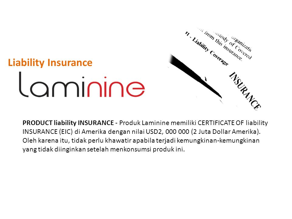 Liability Insurance PRODUCT liability INSURANCE - Produk Laminine memiliki CERTIFICATE OF liability.