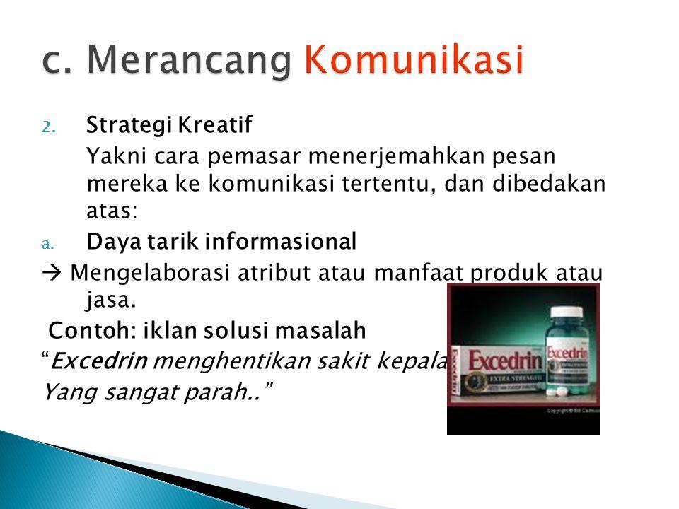 c. Merancang Komunikasi