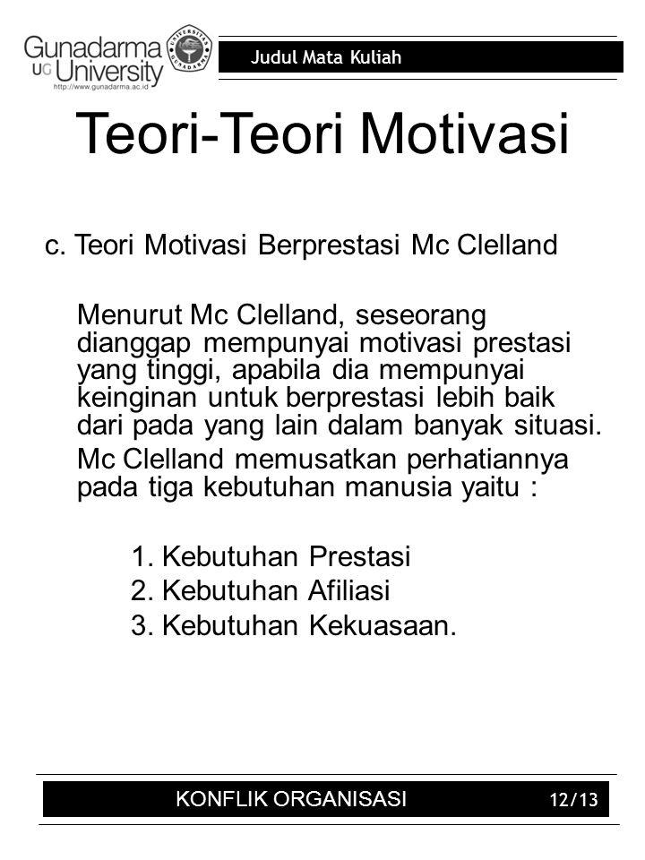 Teori-Teori Motivasi c. Teori Motivasi Berprestasi Mc Clelland