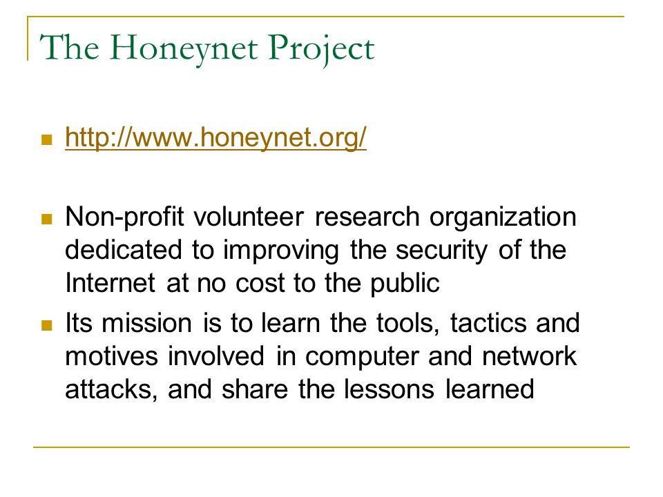 The Honeynet Project http://www.honeynet.org/