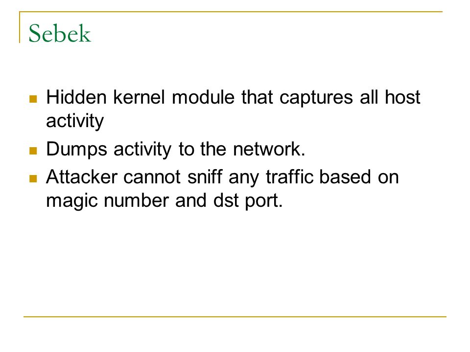 Sebek Hidden kernel module that captures all host activity