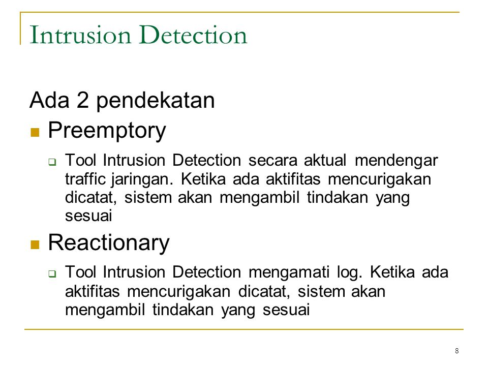 Intrusion Detection Ada 2 pendekatan Preemptory Reactionary