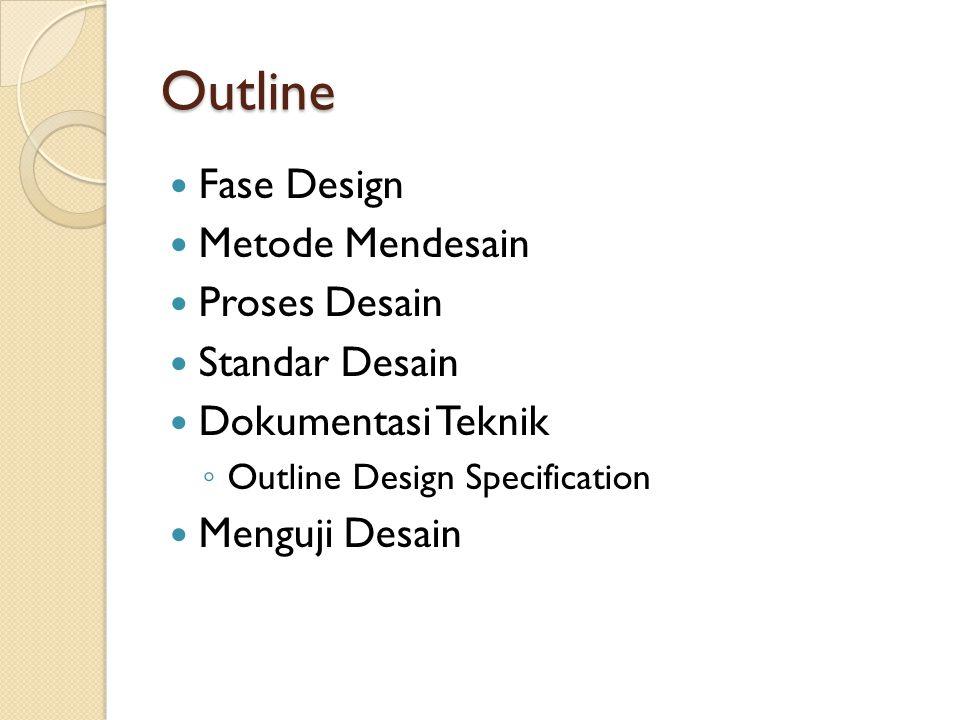 Outline Fase Design Metode Mendesain Proses Desain Standar Desain