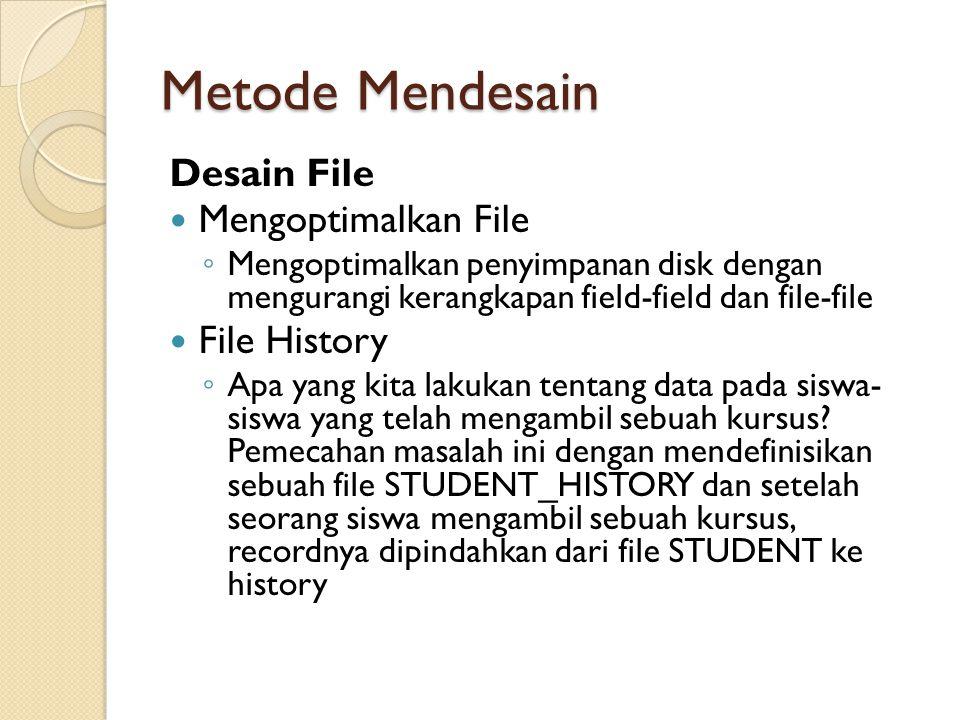 Metode Mendesain Desain File Mengoptimalkan File File History