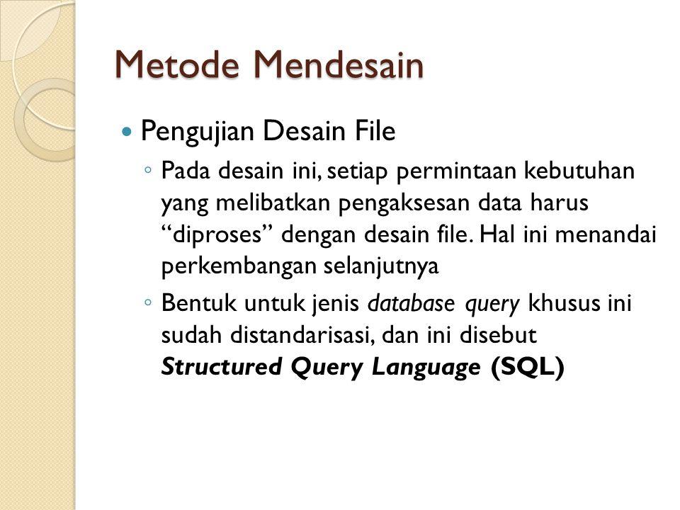 Metode Mendesain Pengujian Desain File
