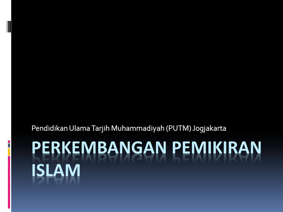 Perkembangan Pemikiran Islam