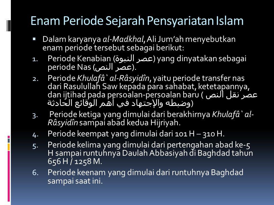Enam Periode Sejarah Pensyariatan Islam