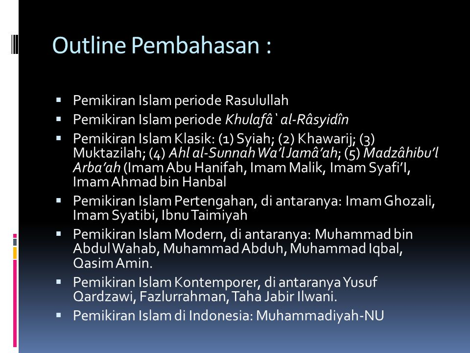 Outline Pembahasan : Pemikiran Islam periode Rasulullah