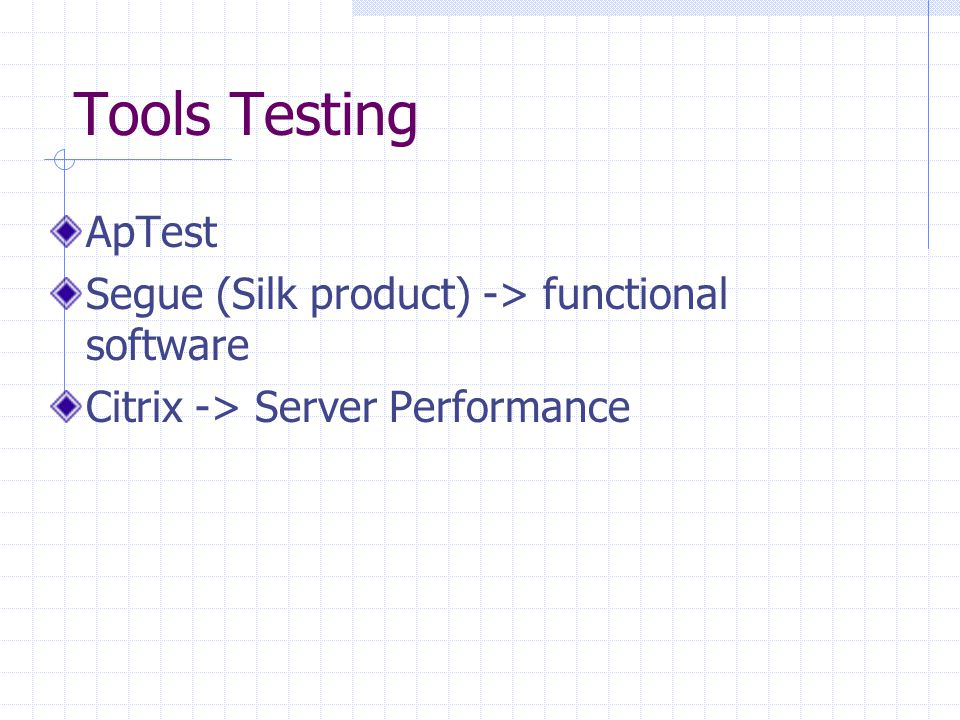 Tools Testing ApTest Segue (Silk product) -> functional software