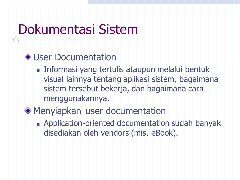 Dokumentasi Sistem User Documentation Menyiapkan user documentation