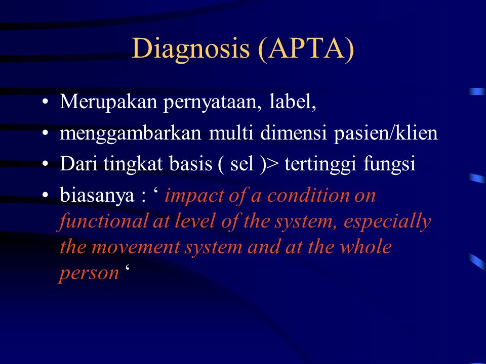 Diagnosis (APTA) Merupakan pernyataan, label,
