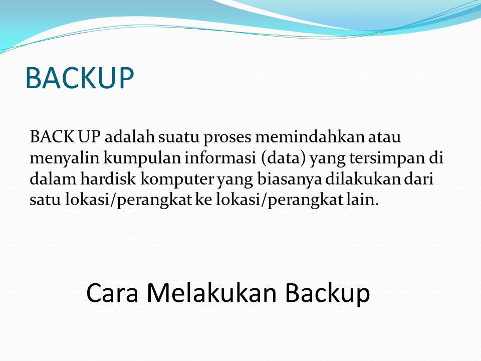 BACKUP Cara Melakukan Backup