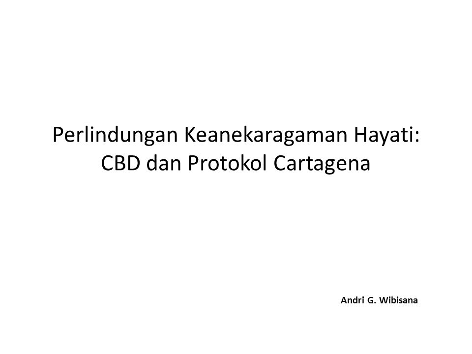 Perlindungan Keanekaragaman Hayati: CBD dan Protokol Cartagena