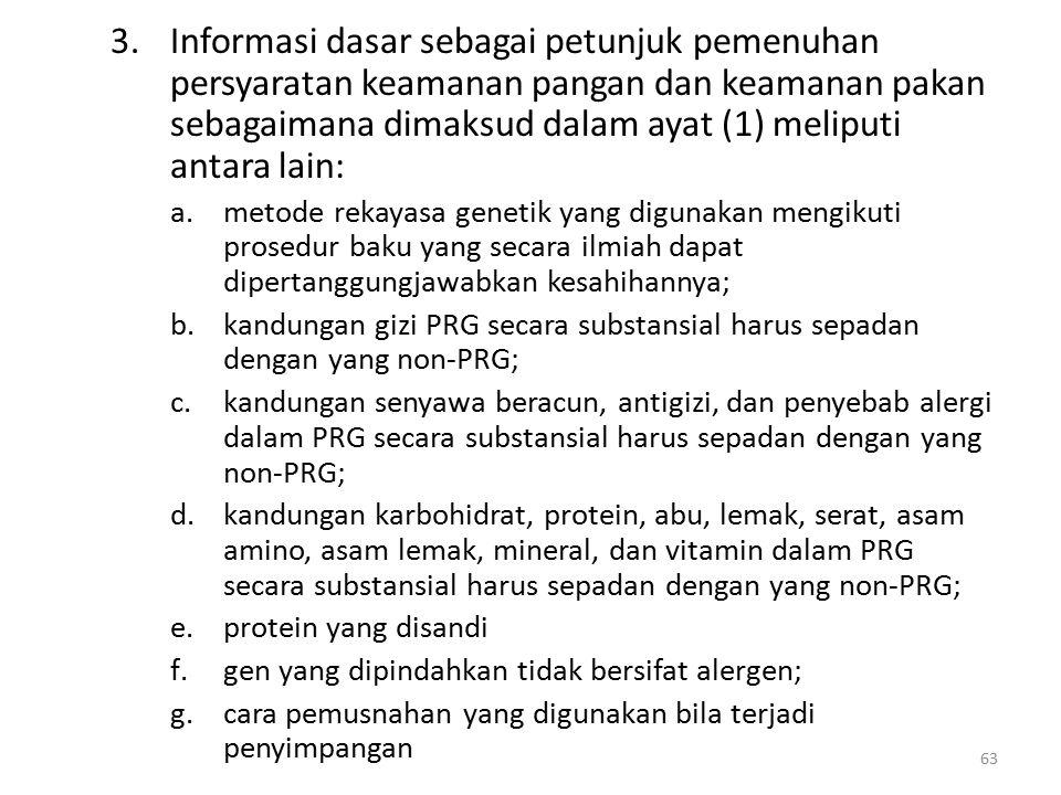 Informasi dasar sebagai petunjuk pemenuhan persyaratan keamanan pangan dan keamanan pakan sebagaimana dimaksud dalam ayat (1) meliputi antara lain: