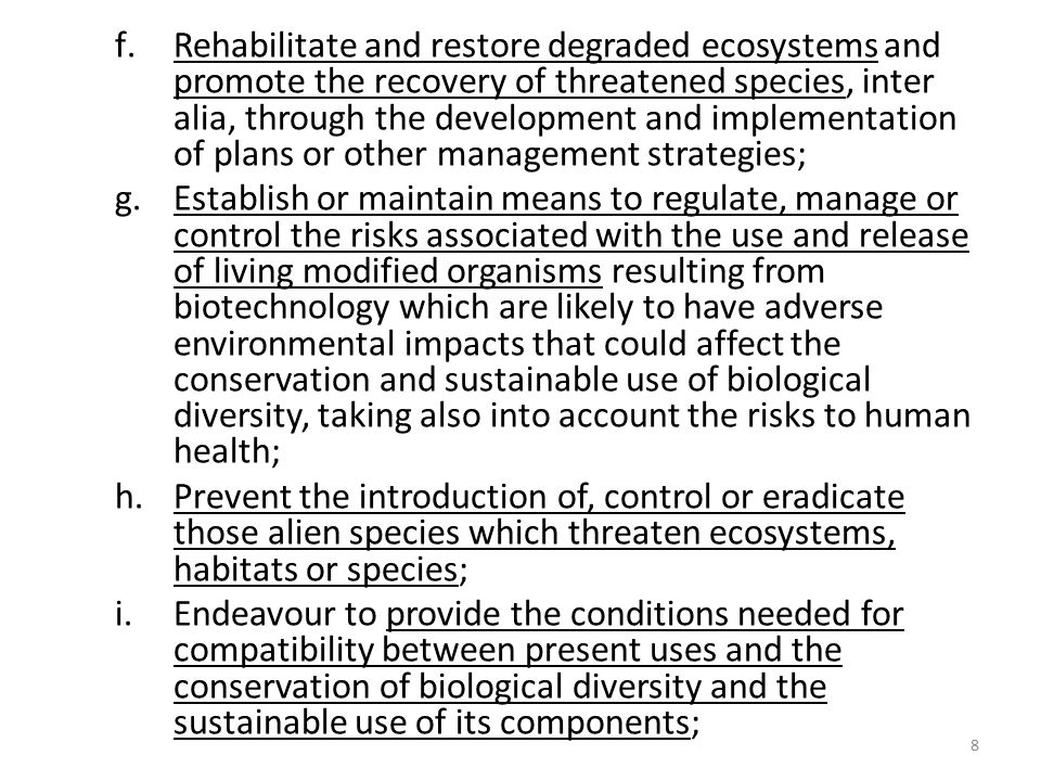 Rehabilitate and restore degraded ecosystems and promote the recovery of threatened species, inter alia, through the development and implementation of plans or other management strategies;