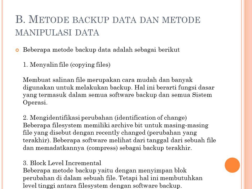 B. Metode backup data dan metode manipulasi data