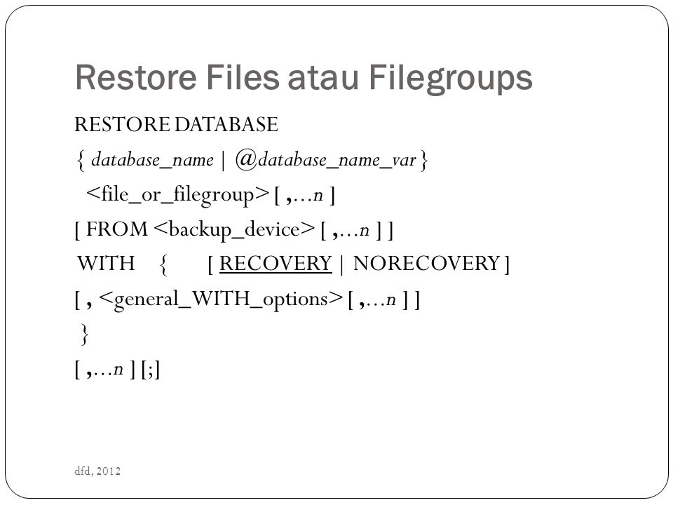 Restore Files atau Filegroups