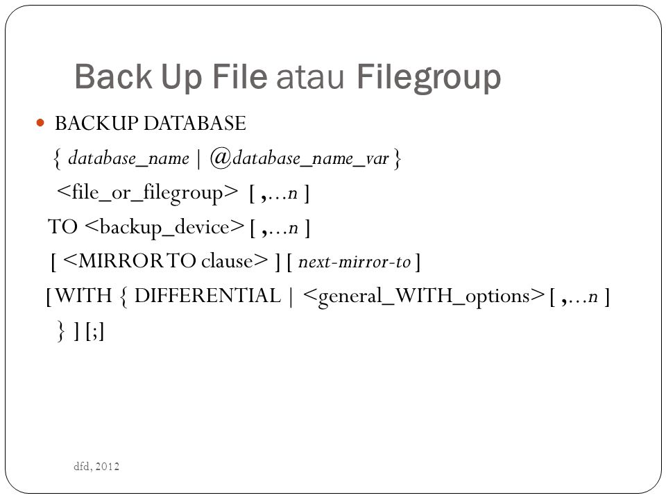 Back Up File atau Filegroup