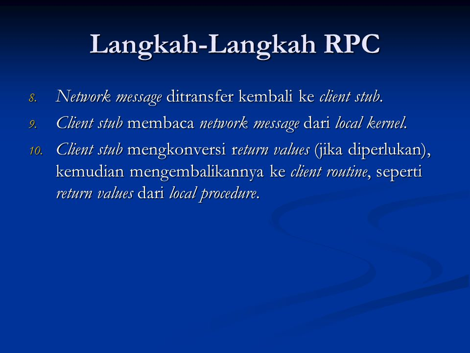 Langkah-Langkah RPC Network message ditransfer kembali ke client stub.