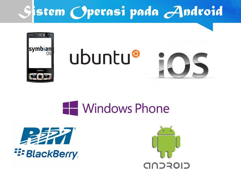 Sistem Operasi pada Android