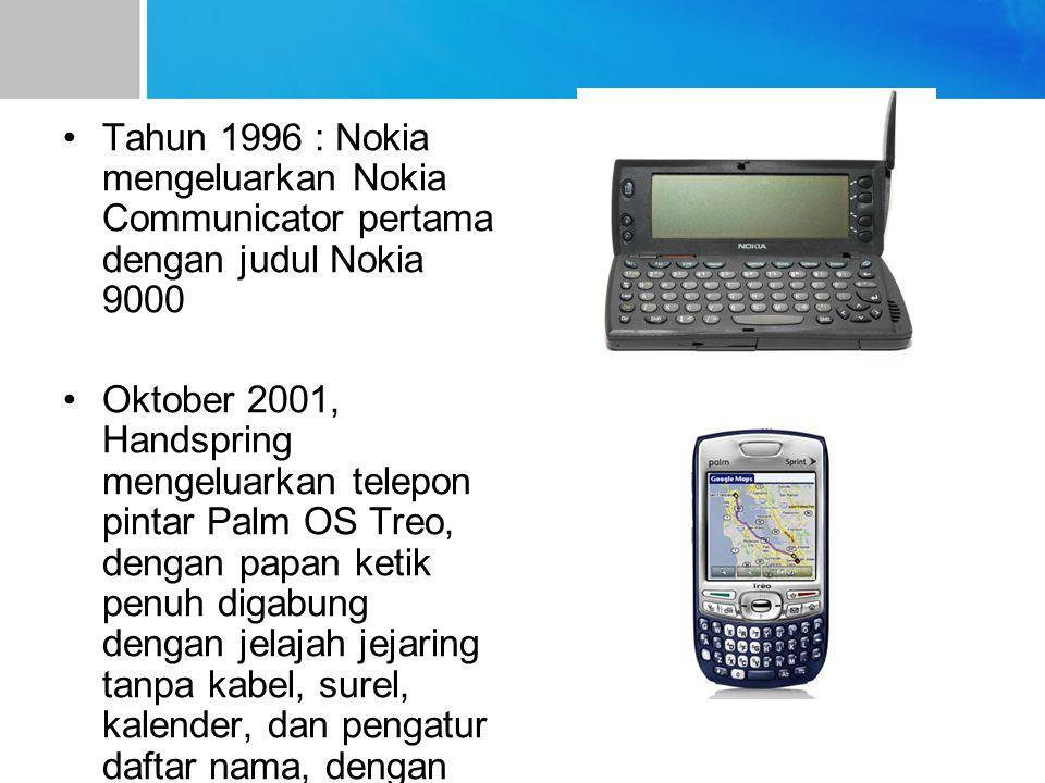 Tahun 1996 : Nokia mengeluarkan Nokia Communicator pertama dengan judul Nokia 9000