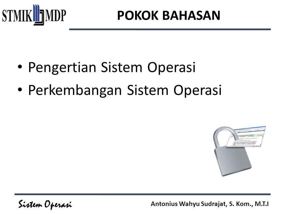 Pengertian Sistem Operasi Perkembangan Sistem Operasi