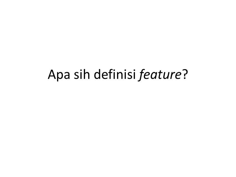 Apa sih definisi feature