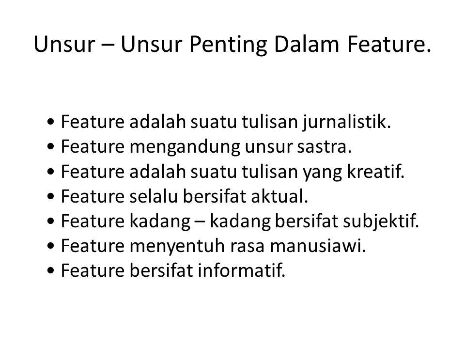 Unsur – Unsur Penting Dalam Feature.