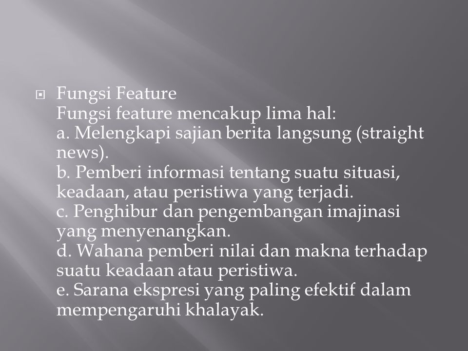 Fungsi Feature Fungsi feature mencakup lima hal: a