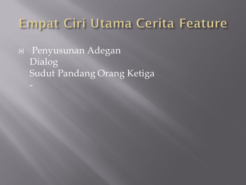 Empat Ciri Utama Cerita Feature