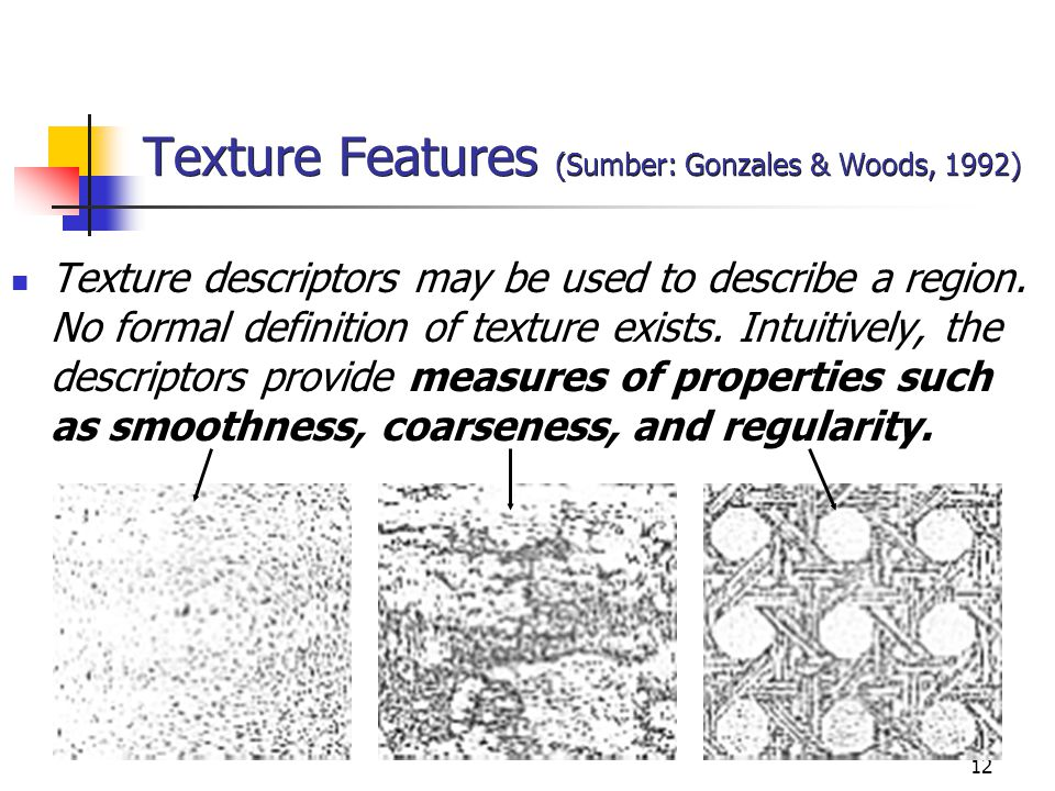 Texture Features (Sumber: Gonzales & Woods, 1992)