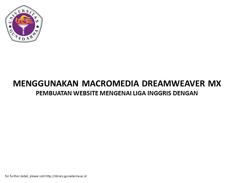 MENGGUNAKAN MACROMEDIA DREAMWEAVER MX PEMBUATAN WEBSITE MENGENAI LIGA INGGRIS DENGAN