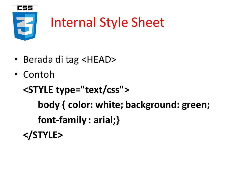 Internal Style Sheet Berada di tag <HEAD> Contoh