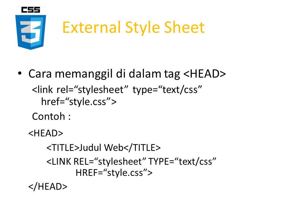 External Style Sheet Cara memanggil di dalam tag <HEAD>