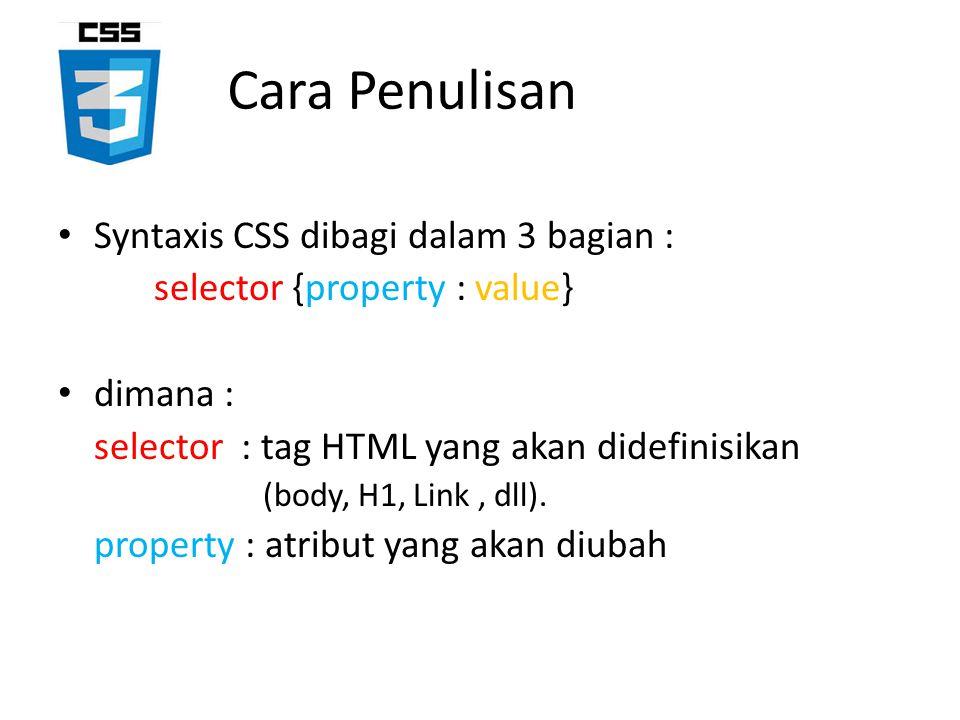 Cara Penulisan Syntaxis CSS dibagi dalam 3 bagian :