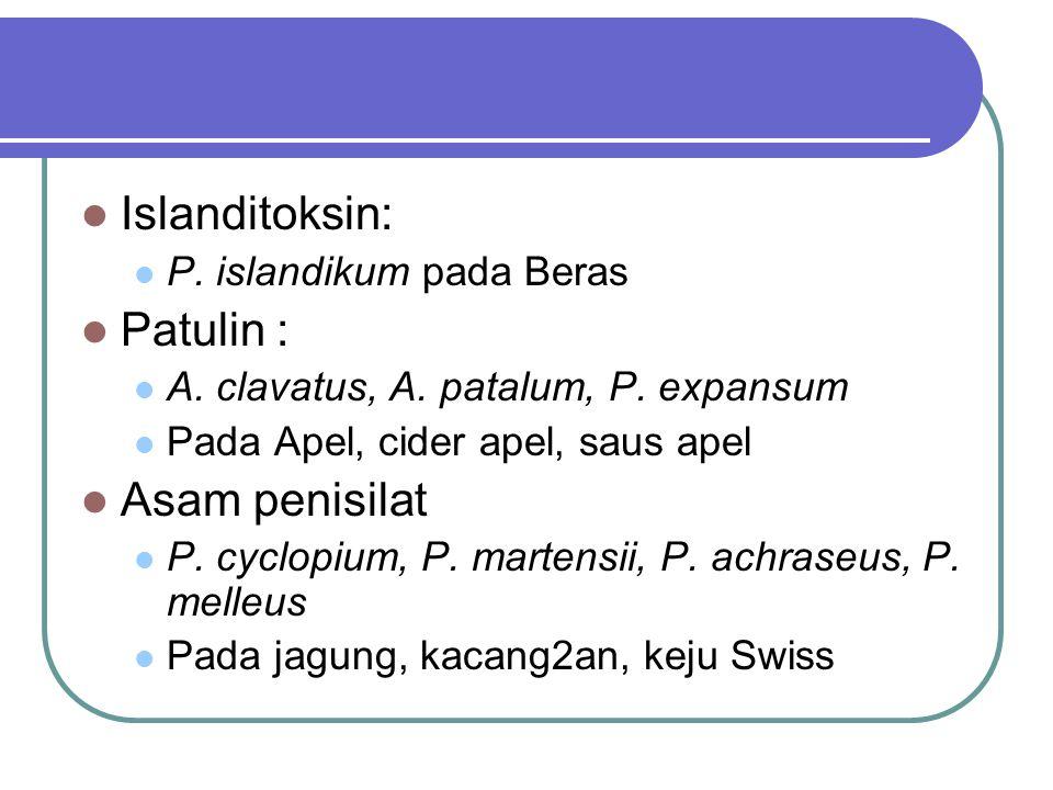 Islanditoksin: Patulin : Asam penisilat P. islandikum pada Beras