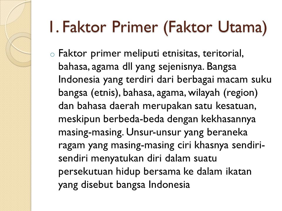 1. Faktor Primer (Faktor Utama)