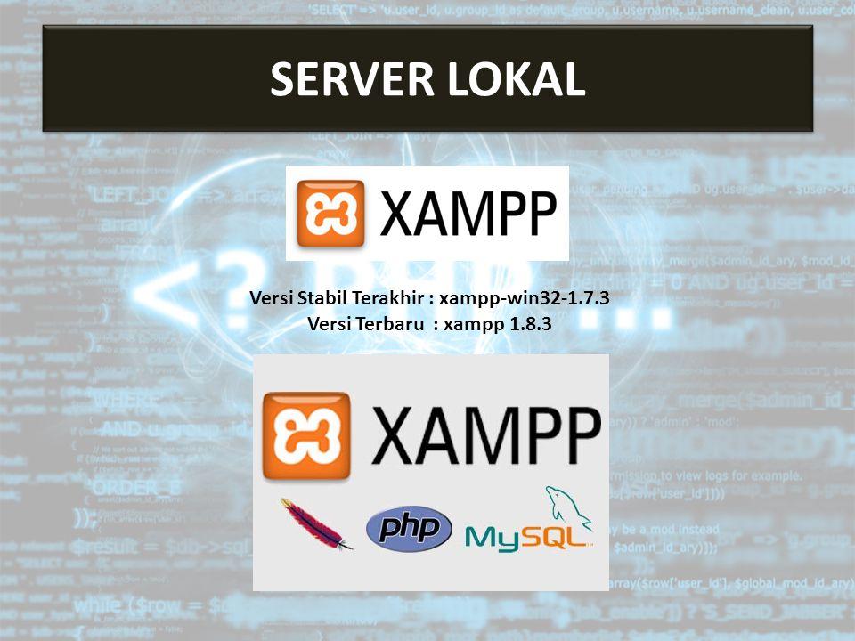 Versi Stabil Terakhir : xampp-win32-1.7.3