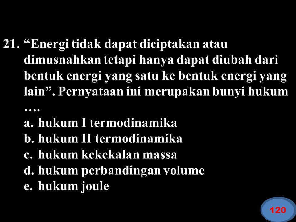a. hukum I termodinamika b. hukum II termodinamika