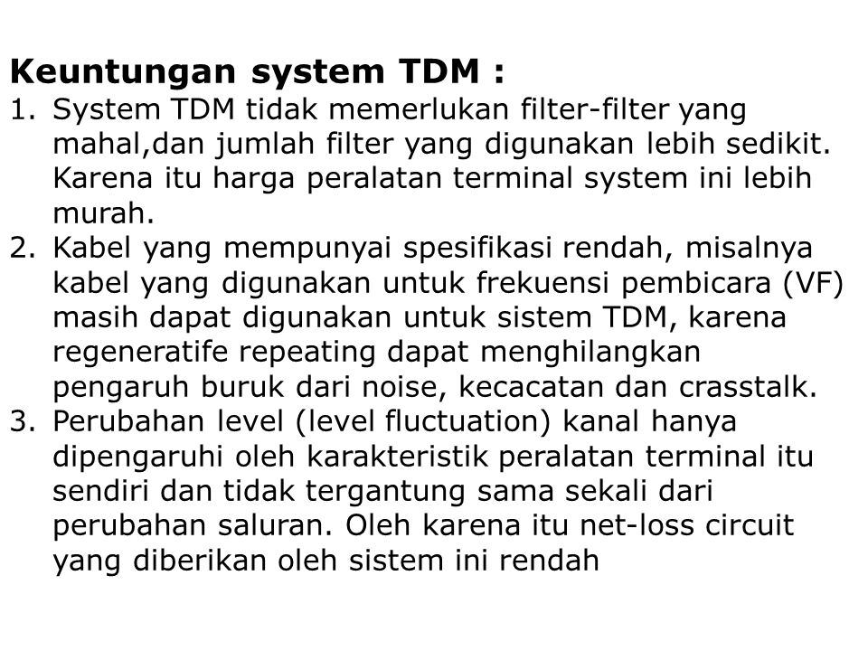 Keuntungan system TDM :