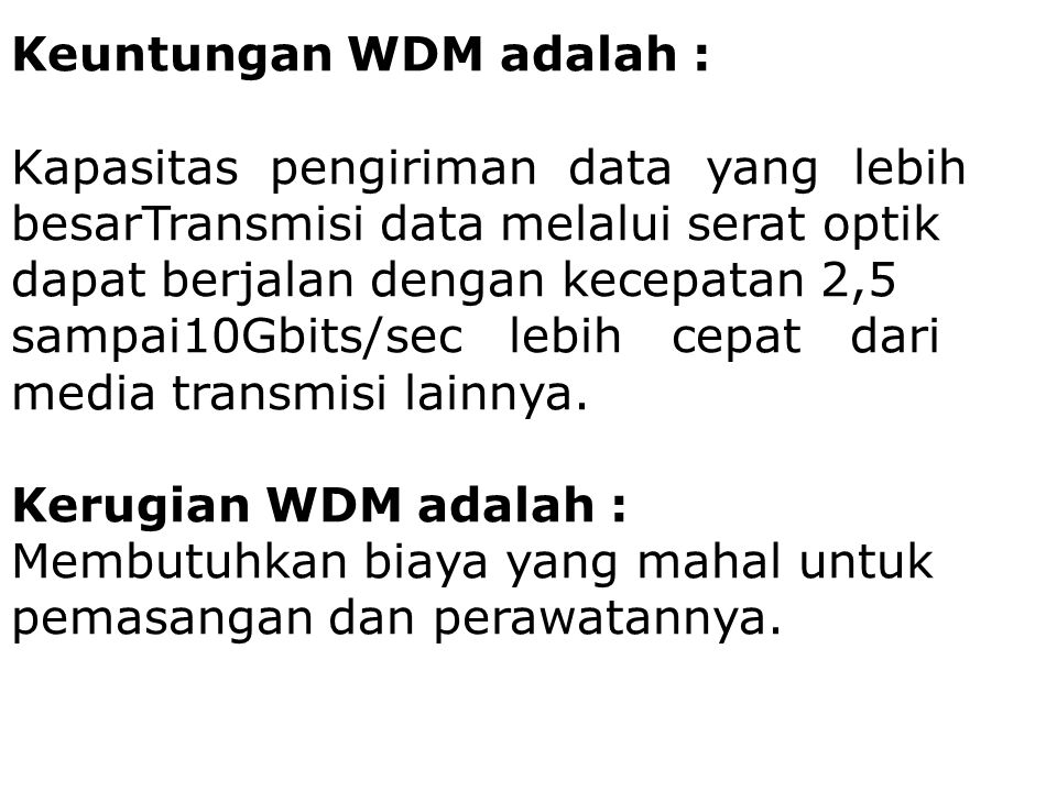 Keuntungan WDM adalah :