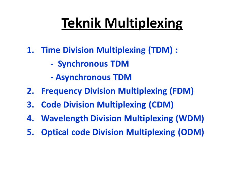Teknik Multiplexing Time Division Multiplexing (TDM) :