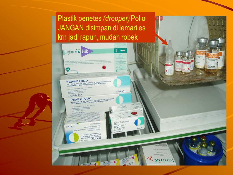Plastik penetes (dropper) Polio JANGAN disimpan di lemari es