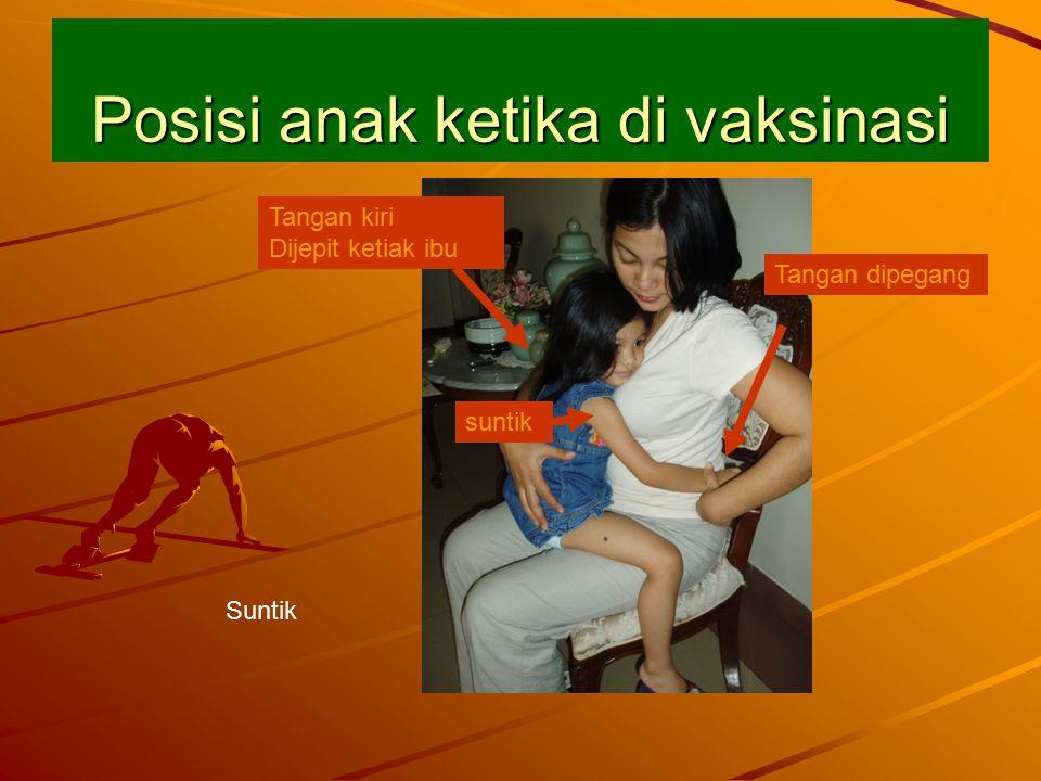 Posisi anak ketika di vaksinasi