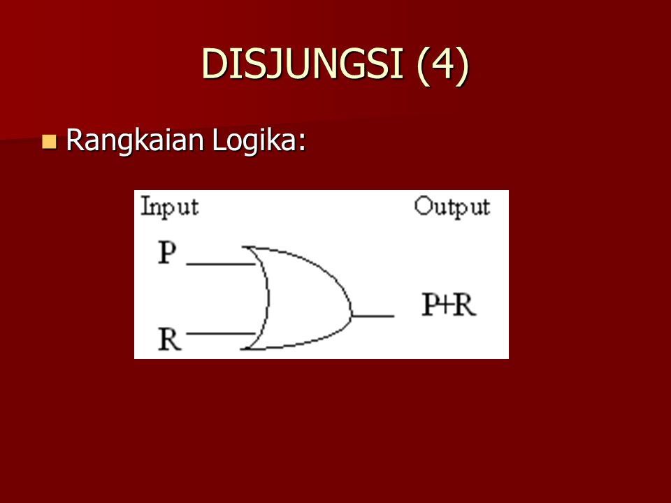 DISJUNGSI (4) Rangkaian Logika: