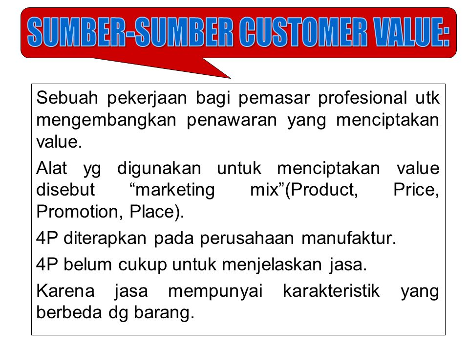 SUMBER-SUMBER CUSTOMER VALUE: