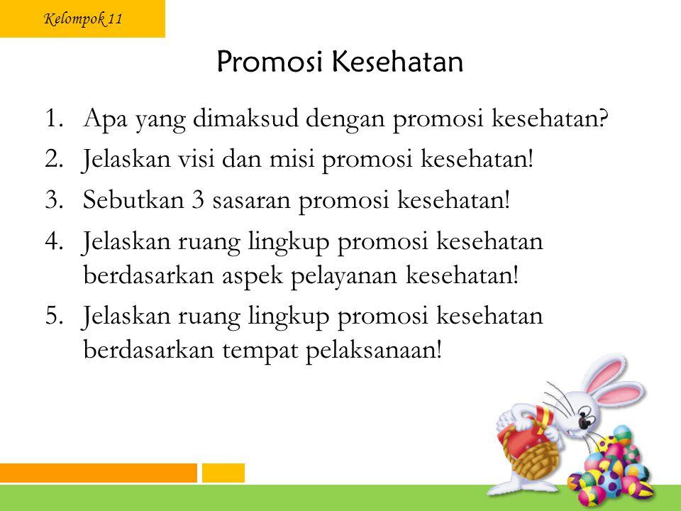 Promosi Kesehatan Apa yang dimaksud dengan promosi kesehatan