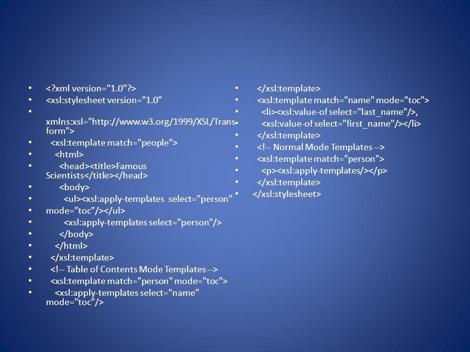< xml version= 1.0 > <xsl:stylesheet version= 1.0 <xsl:template match= name mode= toc > xmlns:xsl= http://www.w3.org/1999/XSL/Transform >