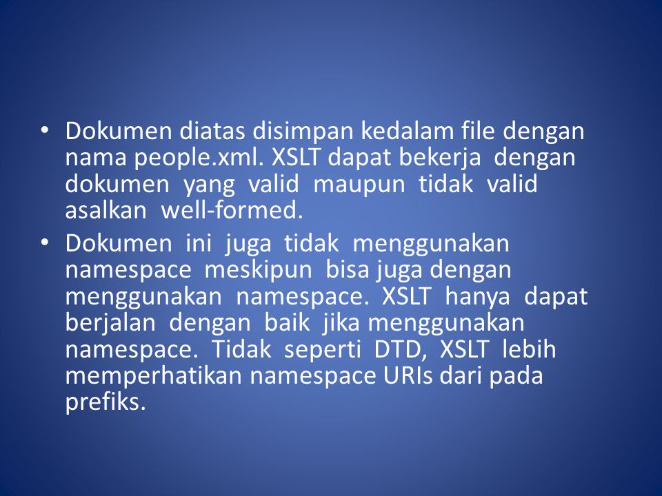 Dokumen diatas disimpan kedalam file dengan nama people. xml
