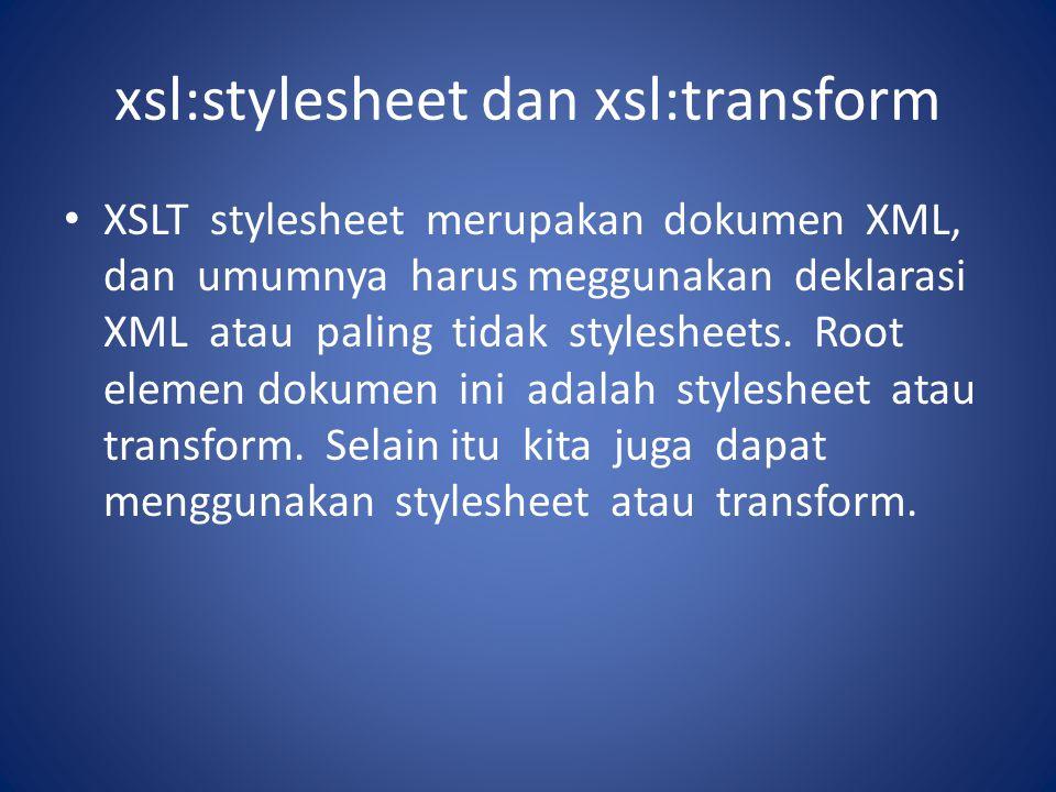 xsl:stylesheet dan xsl:transform